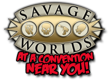 Savage Worlds at a Convention Near You
