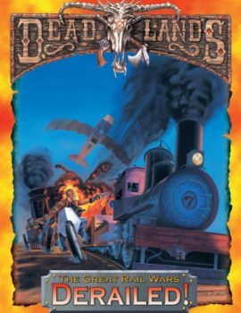 Deadlands Rail Wars: Derailed