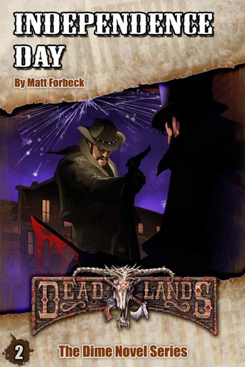 Deadlands Dime Novel 2: Independence Day