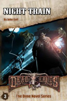 Deadlands Dime Novel 3: Night Train