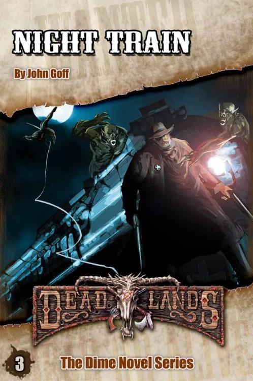 Deadlands Dime Novel 3: Night Train