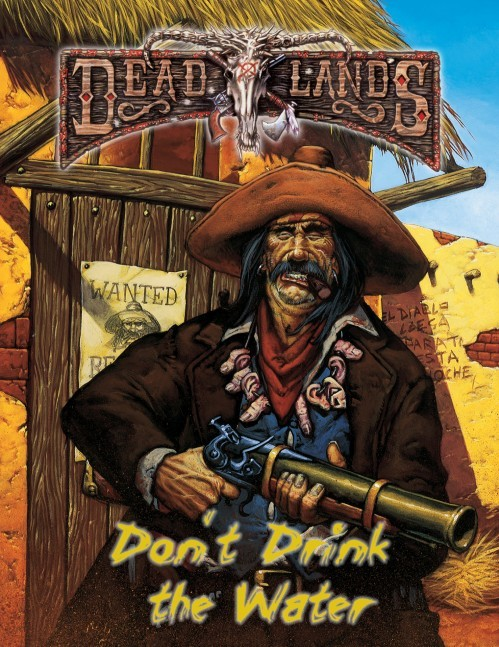Deadlands Reloaded: Don't Drink the Water