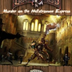 Deadlands Reloaded: Murder on the Hellstromme Express