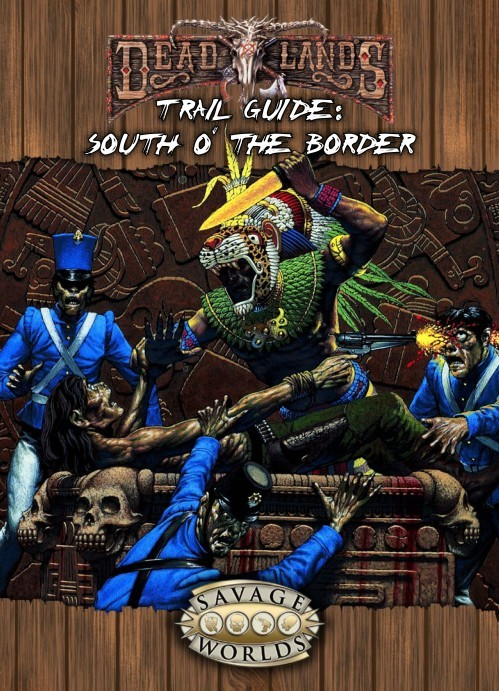 Deadlands Reloaded: South o' the Border