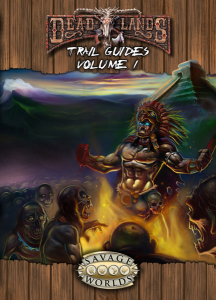 Deadlands Reloaded Trail Guides, Volume 1
