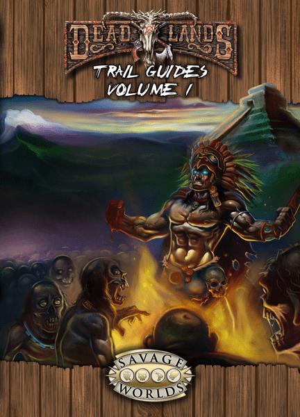 Deadlands Trail Guides, Volume 1