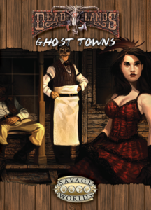 Deadlands Reloaded: Ghost Towns