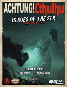 Zero Point Part 2: Heroes of the Sea for Achtung!Cthulhu