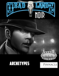 Deadlands Noir Archetypes PDF Freebie