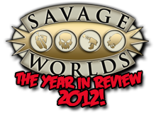 Savage Worlds Year in Review 2012