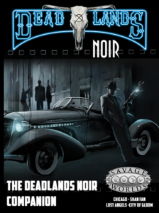 Deadlands Noir Companion Preorder