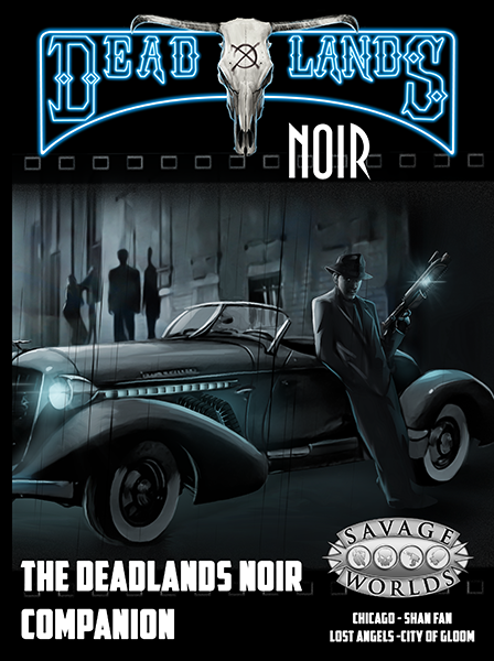 Deadlands: Noir Campanion -  Studio 2 Publishing