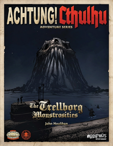 The Trellborg Monstrosities for Achtung! Cthulhu