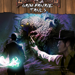 Deadlands Reloaded: Grim Prairie Trails