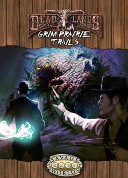 Deadlands Reloaded: Grim Prairie Trails