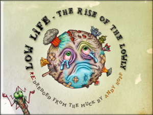 Low Life: Rise of the Lowly Kickstarter Campaign