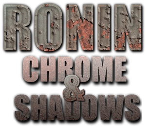 Ronin: Chrome & Shadows Kickstarter Project