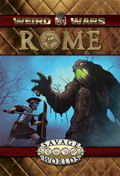 Weird Wars Rome: Savage Worlds -  Pinnacle Entertainment Group