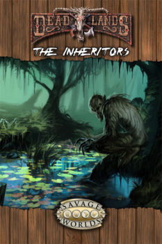 The Inheritors PDF Adventure for Deadlands Reloaded