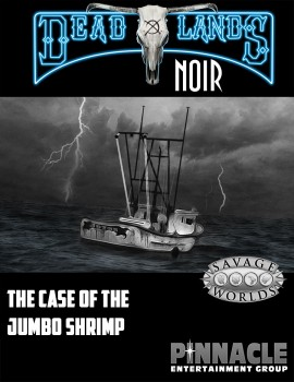 The Case of the Jumbo Shrimp Adventure for Deadlands Noir