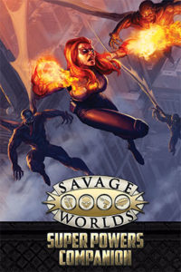 Savage Worlds Super Powers Companion (Second Edition)
