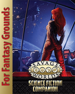 Savage Worlds Science Fiction Companion for Fantasy Grounds
