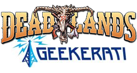Deadlands on Geekerati