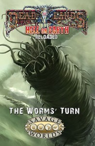 Hell on Earth: The Worms Turn: Savage Worlds -  Studio 2 Publishing