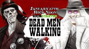 Dead Men Walking Kickstarter Projects Video