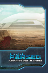 Omariss Death Worm: An Adventure for The Last Parsec