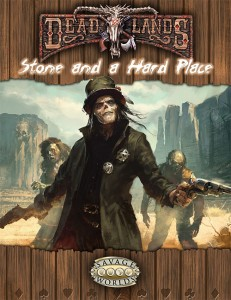 Stone and a Hard Place for Deadlands: Reloaded