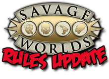 Savage Worlds Rules Update