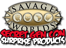 SavageWorldsSecretGenConSurpriseProducts