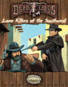 Lone Killers of the Southwest for Deadlands: Reloaded