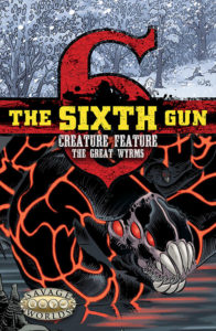 The Sixth Gun Creature Feature: The Great Wyrms