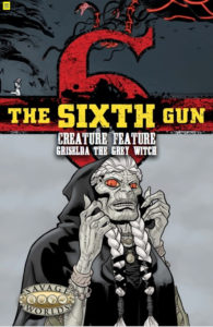 The Sixth Gun Creature Feature: Griselda the Grey Witch