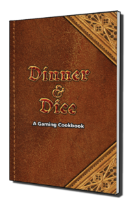 Dinner and Dice: A Gaming Cookbook