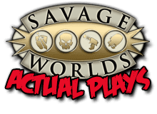 Savage Worlds Actual Play Podcasts
