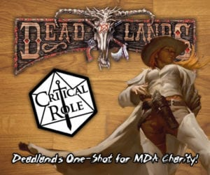 Deadlands One-Shot for MDA on Critical Role