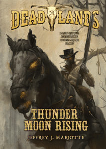 Thunder Moon Rising, a TOR Deadlands Novel