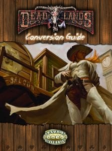 Deadlands Conversion Guide