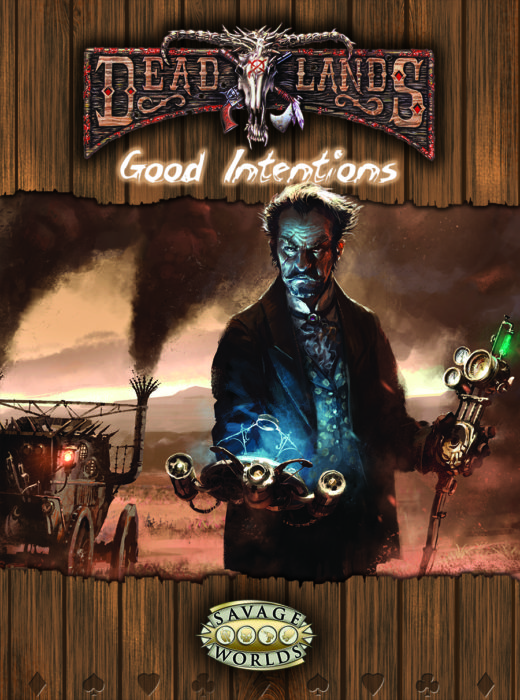 Good Intentions: Deadlands -  Studio 2 Publishing