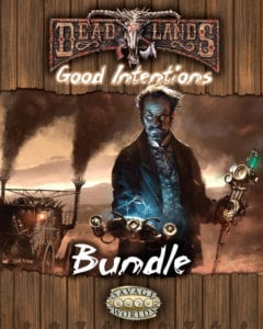 Deadlands: Good Intentions Bundle