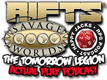 The Tomorrow Legion: Happy Jack's Actual Play of Savage Rifts